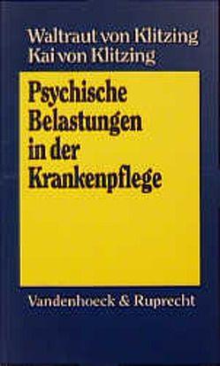 Psychische Belastungen in der Krankenpflege von Klitzing-Naujoks,  Waltraut von, von Klitzing,  Kai