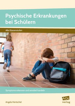 Psychische Erkrankungen bei Schülern von Hentschel,  Angela