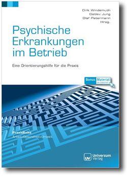 Psychische Erkrankungen im Betrieb von Jung,  Detlev, Petermann,  Olaf, Windemuth,  Dirk