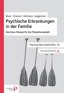 Psychische Erkrankungen in der Familie von Bauer,  Ulrich, Driessen,  Martin, Heitmann,  Dieter, Leggemann,  Michael