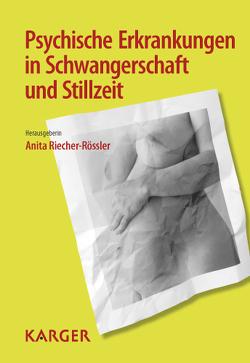 Psychische Erkrankungen in Schwangerschaft und Stillzeit von Riecher-Rössler,  A.