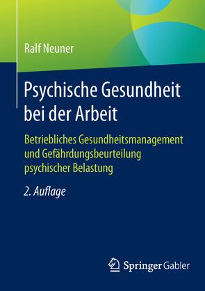 Psychische Gesundheit bei der Arbeit von Neuner,  Ralf
