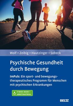 Psychische Gesundheit durch Bewegung von Hautzinger,  Martin, Sudeck,  Gorden, Wolf,  Sebastian, Zeibig,  Johanna