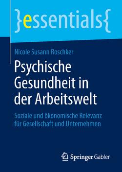 Psychische Gesundheit in der Arbeitswelt von Roschker,  Nicole Susann