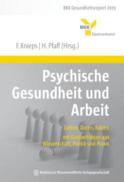 Psychische Gesundheit und Arbeit von Knieps,  Franz, Pfaff,  Holger