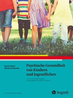 Psychische Gesundheit von Kindern und Jugendlichen von AOTA, Arbesman,  Marian, Bazyk,  Susan, Berding,  Jutta;Brinkmann,  Sabine