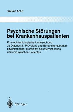 Psychische Störungen bei Krankenhauspatienten von Arolt,  Volker, Dilling,  H.