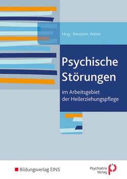 Psychische Störungen im Arbeitsgebiet der Heilerziehungspflege von Bienstein,  Pia, Weber,  Peter