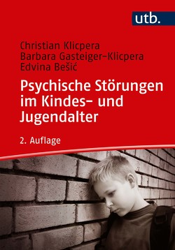 Psychische Störungen im Kindes- und Jugendalter von Gasteiger-Klicpera,  Barbara, Klicpera,  Christian