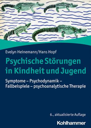 Psychische Störungen in Kindheit und Jugend von Heinemann,  Evelyn, Hopf,  Hans
