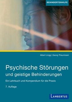 Psychische Störungen und geistige Behinderungen von Lingg,  Albert, Theunissen,  Georg