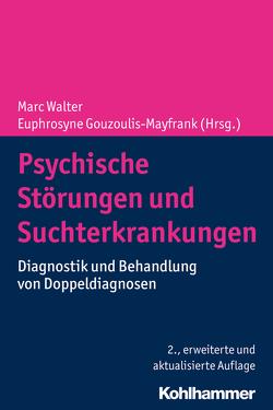 Psychische Störungen und Suchterkrankungen von Gouzoulis-Mayfrank,  Euphrosyne, Walter,  Marc