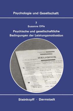 Psychische und Gesellschaftliche Bedingungen der Leistungsmotivation von Offe,  S.