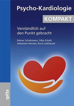 Psycho-Kardiologie KOMPAKT von Eckelt,  Silke, Hermes,  Sebastian, Leithäuser,  Boris, Schubmann,  Rainer