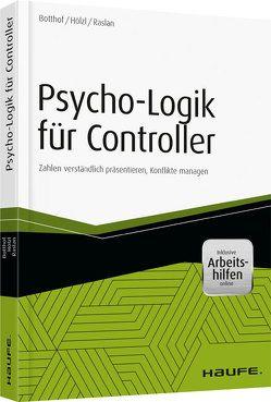 Psycho-Logik für Controller – inkl. Arbeitshilfen online von Botthof,  Heinz-Josef, Hölzl,  Franz, Raslan,  Nadja