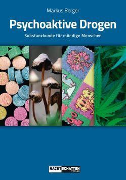 Psychoaktive Drogen von Berger,  Markus