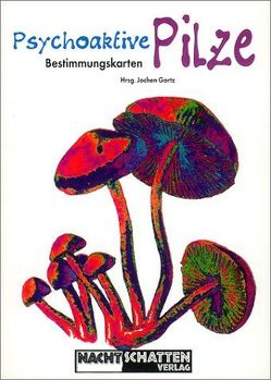 Psychoaktive Pilze von Gartz,  Jochen