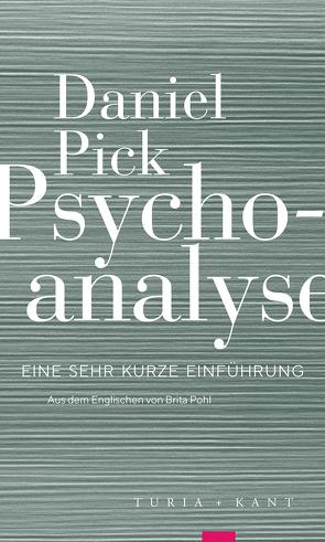 Psychoanalyse von Pick,  Daniel, Pohl,  Brita