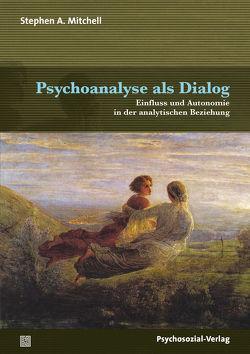 Psychoanalyse als Dialog von Höhr,  Hildegard, Kierdorf,  Theo, Mitchell,  Stephen A.