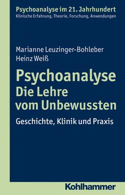 Psychoanalyse – Die Lehre vom Unbewussten von Benecke,  Cord, Gast,  Lilli, Leuzinger-Bohleber,  Marianne, Mertens,  Wolfgang, Weiß,  Heinz