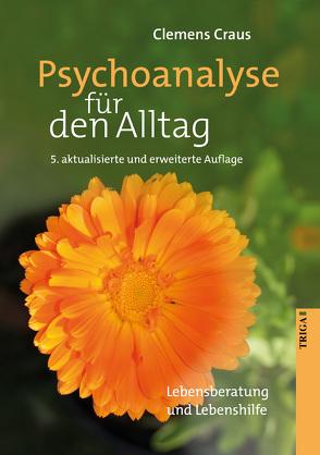 Psychoanalyse für den Alltag von Craus,  Clemens