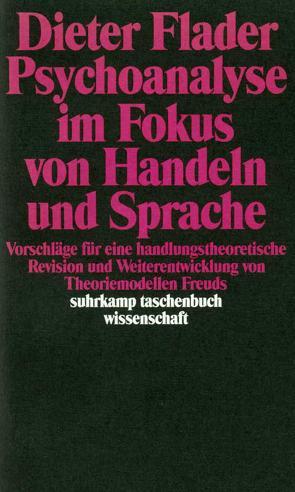 Psychoanalyse im Fokus von Handeln und Sprache von Flader,  Dieter
