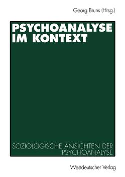 Psychoanalyse im Kontext von Bruns,  Georg