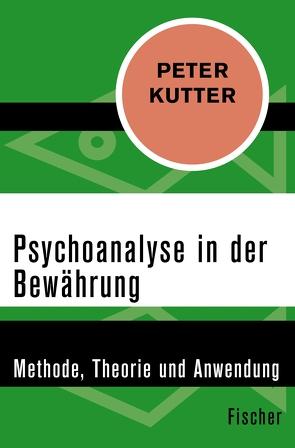 Psychoanalyse in der Bewährung von Kutter,  Peter