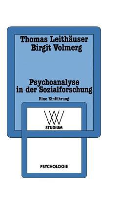 Psychoanalyse in der Sozialforschung von Leithäuser,  Thomas, Volmerg,  Birgit