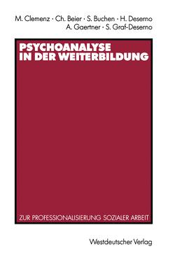 Psychoanalyse in der Weiterbildung von Beier,  Christel, Buchen,  Sylvia, Clemenz,  Manfred, Deserno,  Heinrich, Gaertner,  Adrian, Graf-Deserno,  Susanne