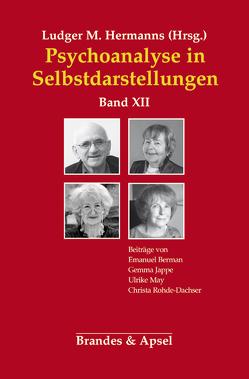 Psychoanalyse in Selbstdarstellungen von Berman,  Emanuel, Herrmanns,  Ludger M., Jappe,  Gemma, May,  Ulrike, Rohde-Dachser,  Christa