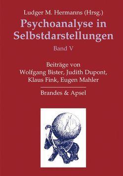 Psychoanalyse in Selbstdarstellungen / Psychoanalyse in Selbstdarstellungen von Bister,  Wolfgang, Dupont,  Judith, Fink,  Klaus, Hermanns,  Ludger M., Mahler,  Eugen