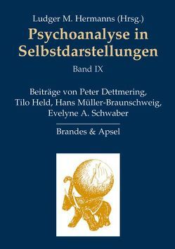 Psychoanalyse in Selbstdarstellungen / Psychoanalyse in Selbstdarstellungen von Dettmering,  Peter, Held,  Tilo, Hermanns,  Ludger M., Müller-Braunschweig,  Hans, Schwaber,  Evelyne A.