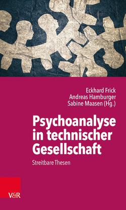 Psychoanalyse in technischer Gesellschaft von Frick,  Eckhard, Hamburger,  Andreas, Maasen,  Sabine