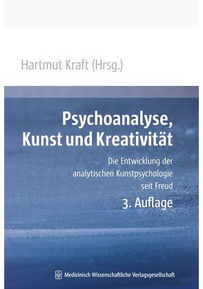 Psychoanalyse, Kunst und Kreativität von Kraft,  Hartmut