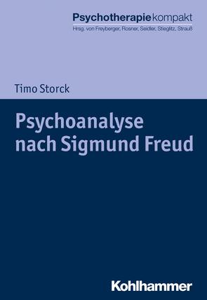 Psychoanalyse nach Sigmund Freud von Benecke,  Cord, Freyberger,  Harald, Rosner,  Rita, Seidler,  Günter H., Stieglitz,  Rolf-Dieter, Storck,  Timo, Strauß,  Bernhard