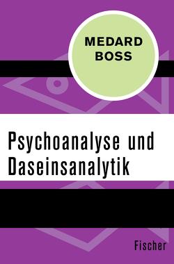 Psychoanalyse und Daseinsanalytik von Boss,  Medard