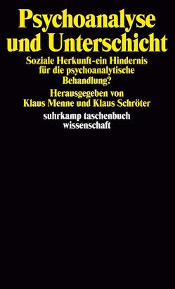 Psychoanalyse und Unterschicht von Menne,  Klaus, Schroeter,  Klaus