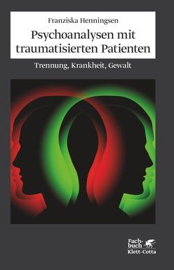 Psychoanalysen mit traumatisierten Patienten von Henningsen,  Franziska