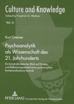 Psychoanalytik als Wissenschaft des 21. Jahrhunderts von Greiner,  Kurt