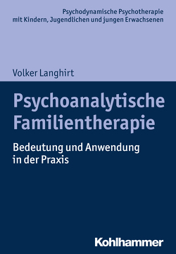 Psychoanalytische Familientherapie von Burchartz,  Arne, Hopf,  Hans, Langhirt,  Volker, Lutz,  Christiane
