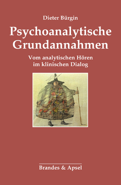 Psychoanalytische Grundannahmen von Bürgin,  Dieter, Staehle,  Angelika, Westhoff,  Kerstin, Wyler von Ballmoos,  Anna