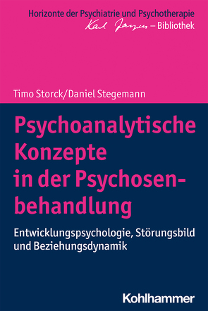 Psychoanalytische Konzepte in der Psychosenbehandlung von Bormuth,  Matthias, Heinz,  Andreas, Jaeger,  Markus, Stegemann,  Daniel, Storck,  Timo