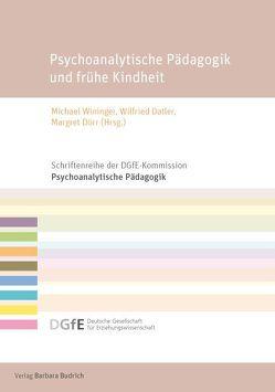 Psychoanalytische Pädagogik und frühe Kindheit von Datler,  Wilfried, Dörr,  Margret, Wininger,  Michael