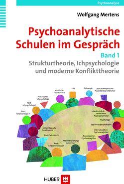 Psychoanalytische Schulen im Gespräch, Band 1 von Mertens,  Wolfgang