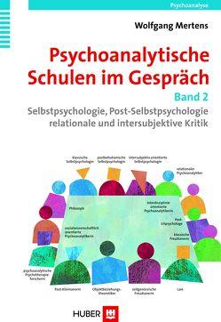 Psychoanalytische Schulen im Gespräch, Band 2 von Mertens,  Wolfgang