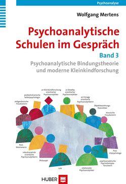 Psychoanalytische Schulen im Gespräch – Band 3 von Mertens,  Wolfgang