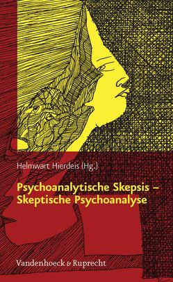 Psychoanalytische Skepsis – Skeptische Psychoanalyse von Hierdeis,  Helmwart