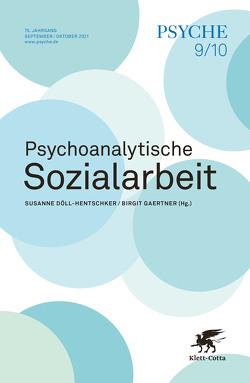 Psychoanalytische Sozialarbeit – PSYCHE Doppelheft 2021-9/10 von Gärtner,  Birgit
