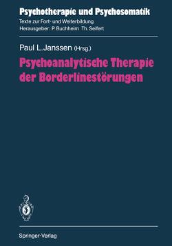 Psychoanalytische Therapie der Borderlinestörungen von Fürstenau,  P., Henneberg-Mönch,  U., Hoffmann,  S.O., Janssen,  Paul L., Lohmer,  M., Schumacher,  W., Tölle,  R., Trimborn,  W.